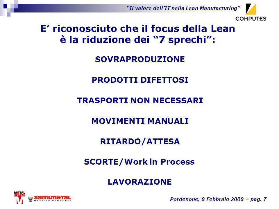 E' riconosciuto che il focus della Lean è la riduzione dei 7 sprechi :