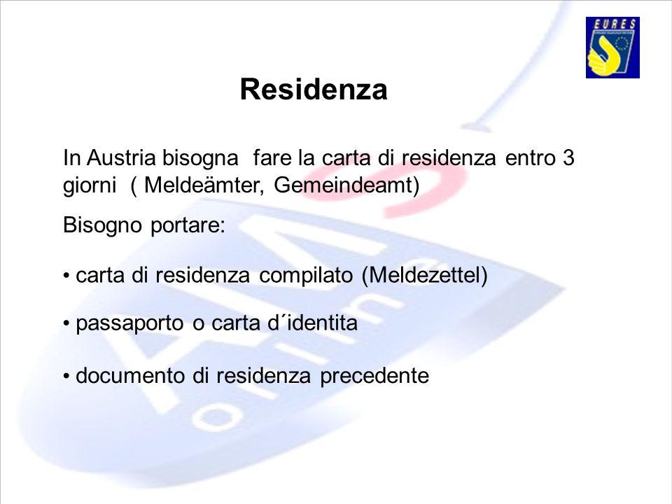 Residenza In Austria bisogna fare la carta di residenza entro 3 giorni ( Meldeämter, Gemeindeamt)