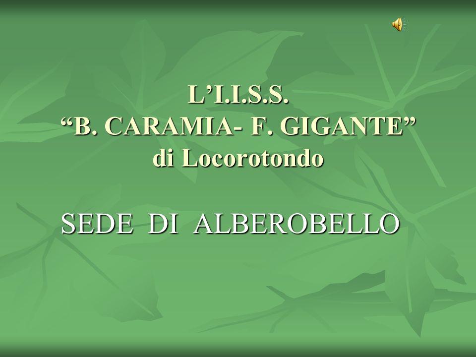 L'I.I.S.S. B. CARAMIA- F. GIGANTE di Locorotondo