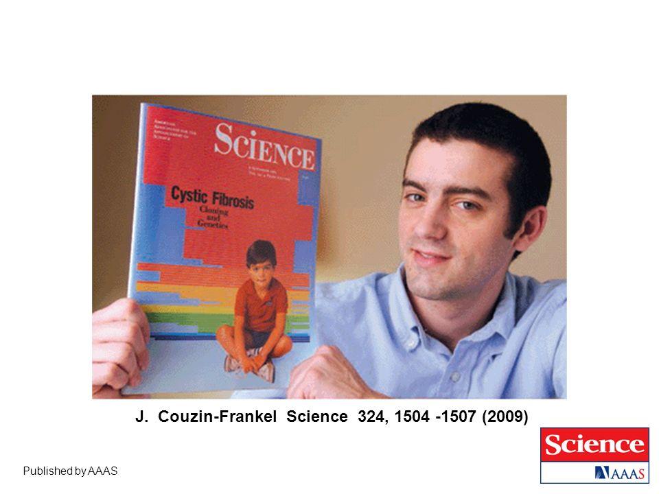 J. Couzin-Frankel Science 324, 1504 -1507 (2009)