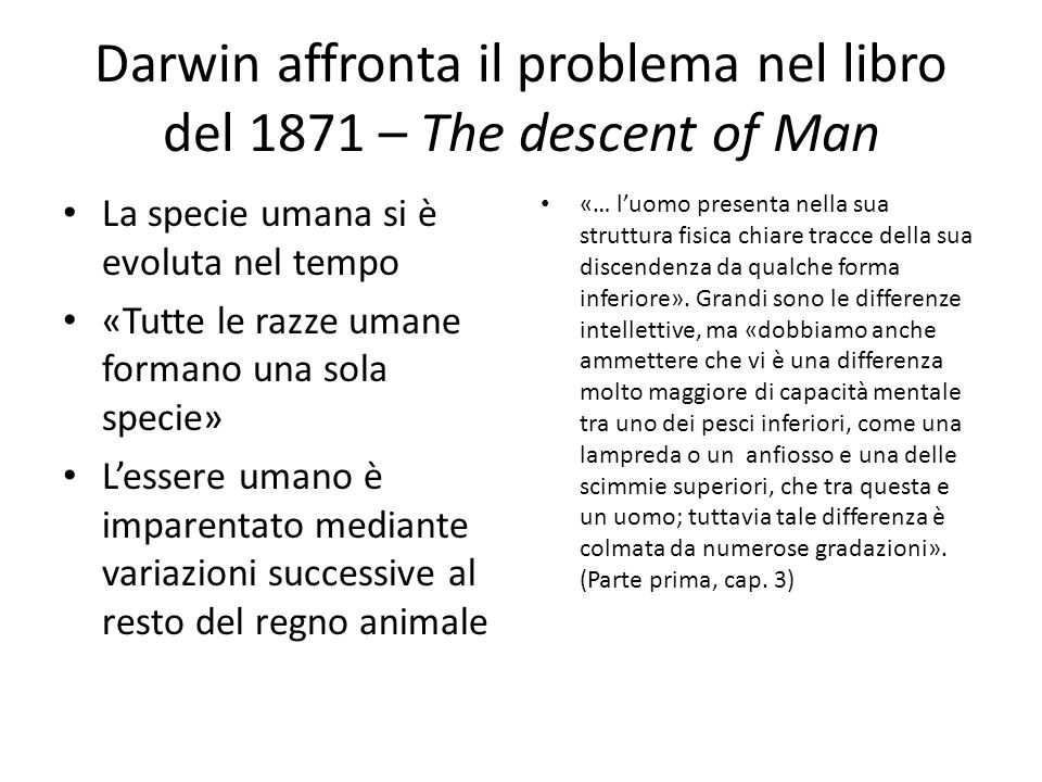 Darwin affronta il problema nel libro del 1871 – The descent of Man
