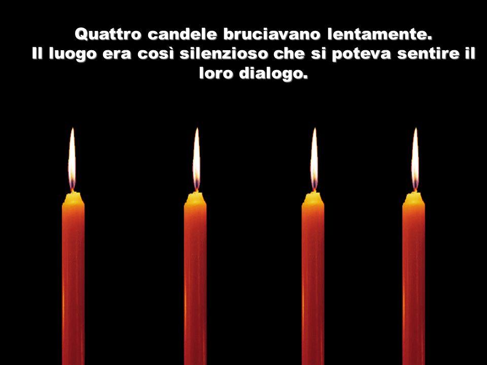 Quattro candele bruciavano lentamente.