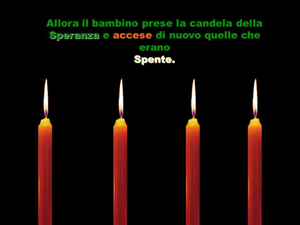 Allora il bambino prese la candela della Speranza e accese di nuovo quelle che erano