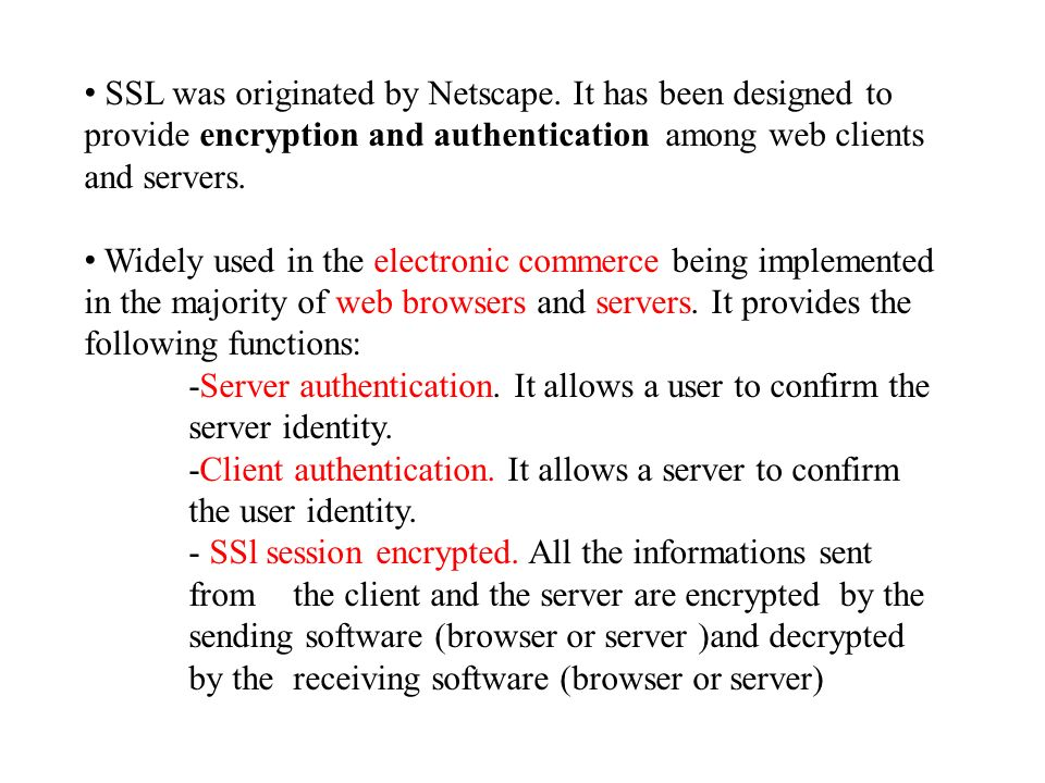 SSL was originated by Netscape