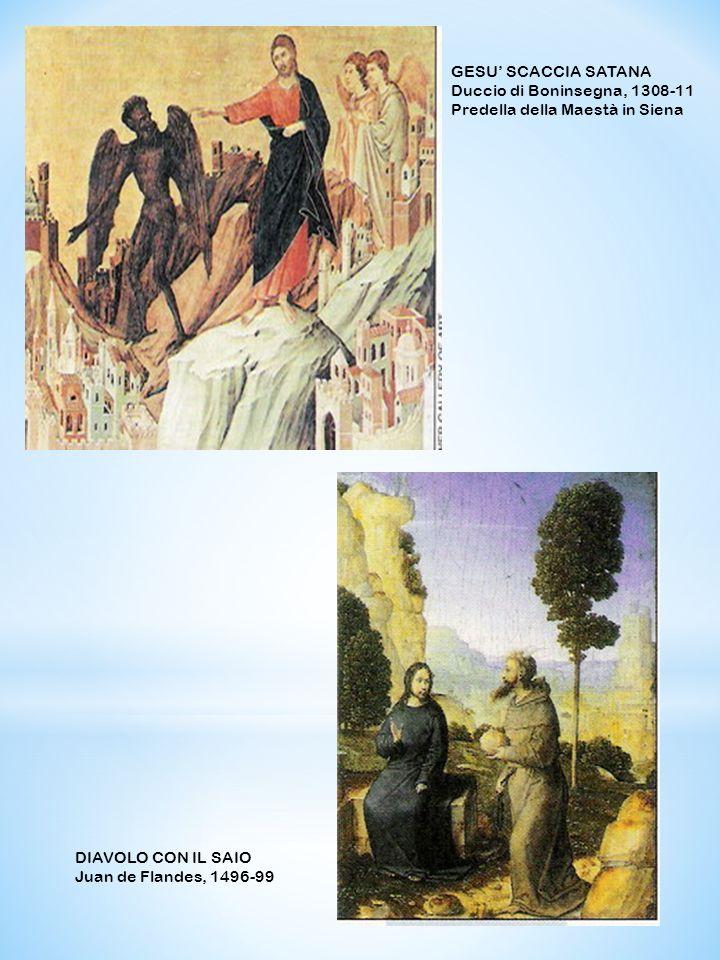 GESU' SCACCIA SATANA Duccio di Boninsegna, 1308-11. Predella della Maestà in Siena. DIAVOLO CON IL SAIO.