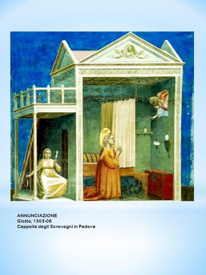 ANNUNCIAZIONE Giotto, 1303-06 Cappella degli Scrovegni in Padova