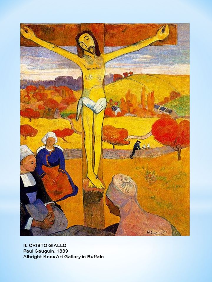 IL CRISTO GIALLO Paul Gauguin, 1889 Albright-Knox Art Gallery in Buffalo