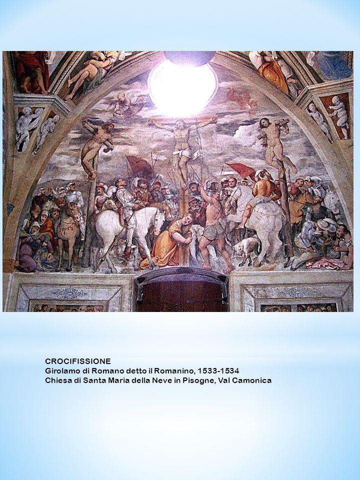 CROCIFISSIONE Girolamo di Romano detto il Romanino, 1533-1534.