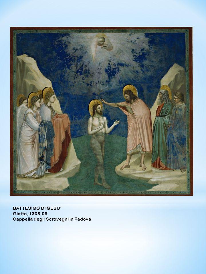 BATTESIMO DI GESU' Giotto, 1303-05 Cappella degli Scrovegni in Padova