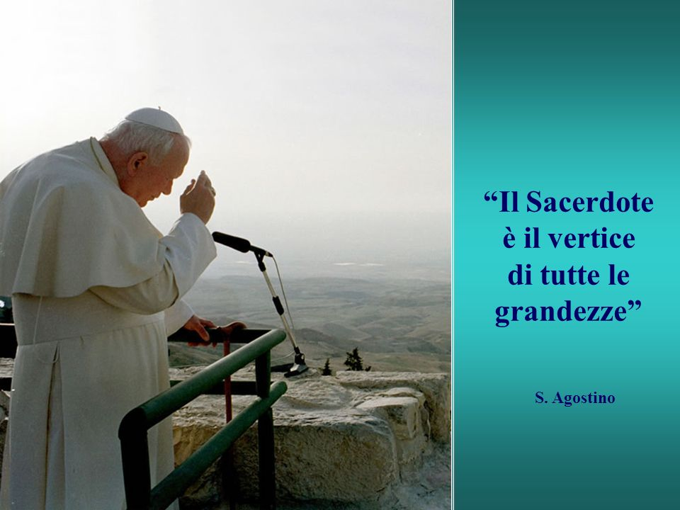 Il Sacerdote è il vertice di tutte le grandezze