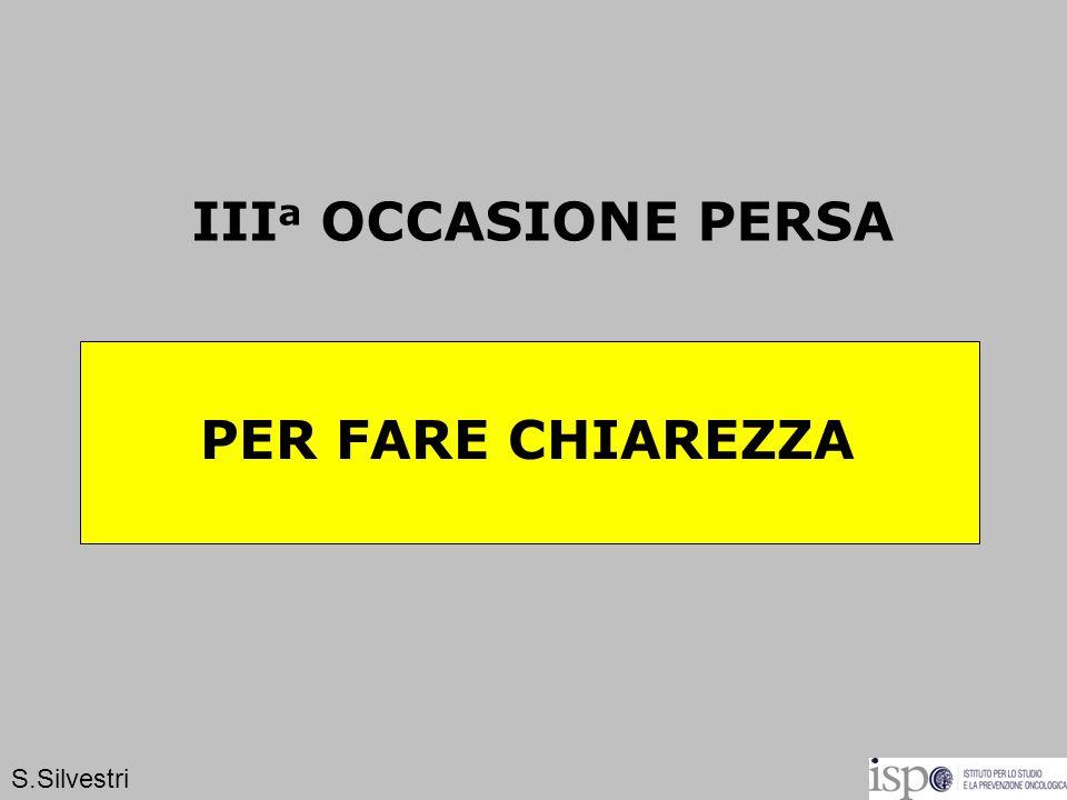 IIIa OCCASIONE PERSA PER FARE CHIAREZZA S.Silvestri