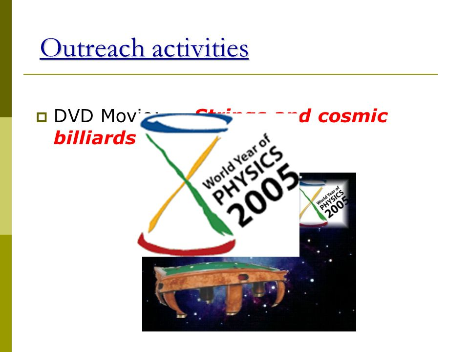 Outreach activities DVD Movie: Strings and cosmic billiards by P. Frè