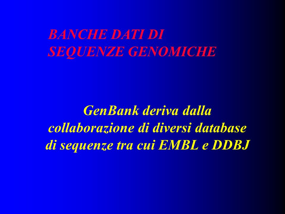 BANCHE DATI DI SEQUENZE GENOMICHE