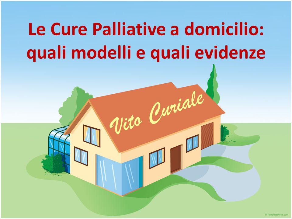 Le Cure Palliative a domicilio: quali modelli e quali evidenze