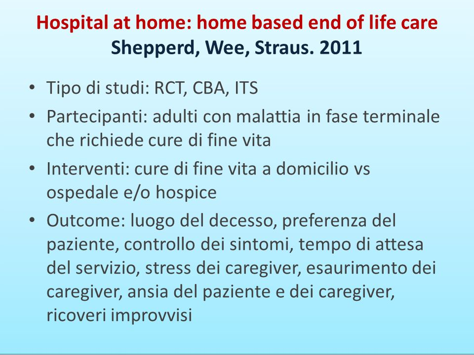 Hospital at home: home based end of life care Shepperd, Wee, Straus