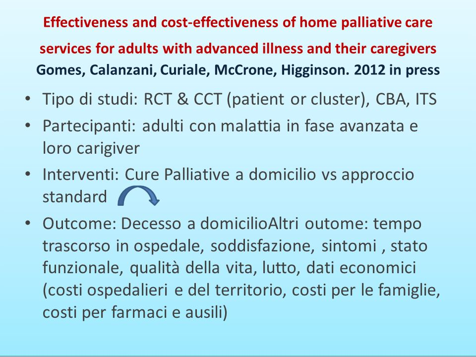 Tipo di studi: RCT & CCT (patient or cluster), CBA, ITS