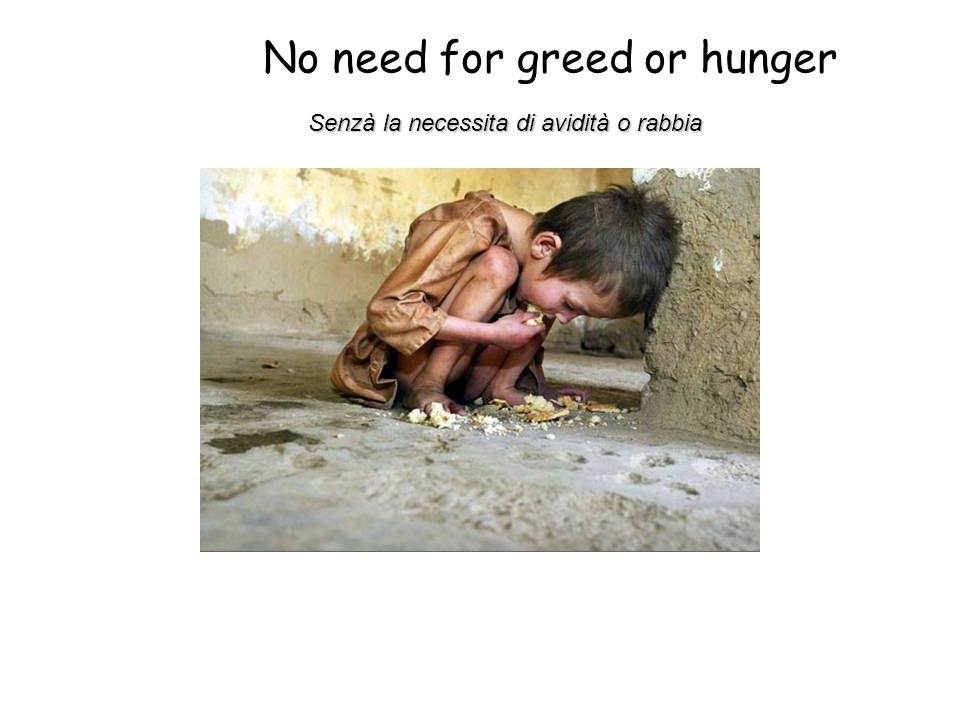 No need for greed or hunger