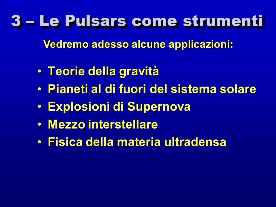 3 – Le Pulsars come strumenti