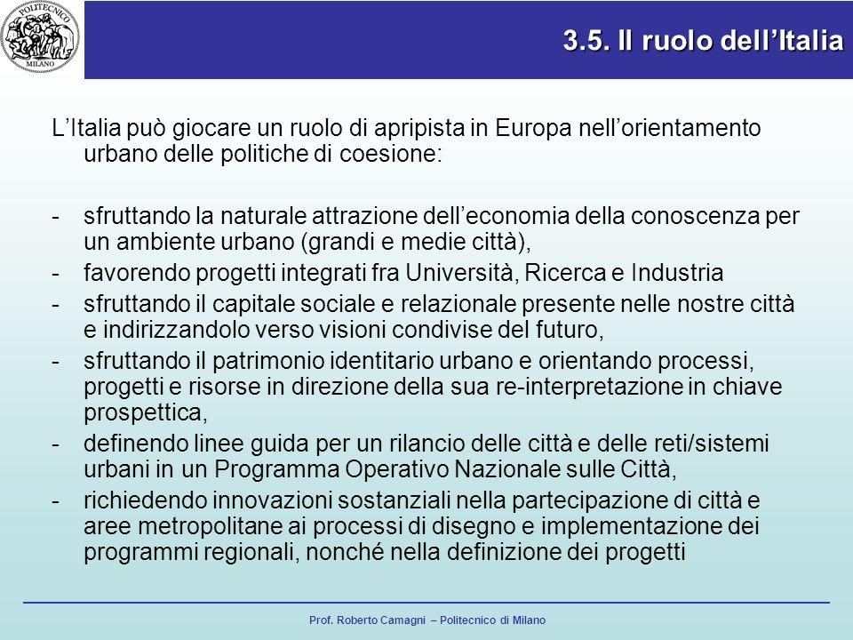 3.5. Il ruolo dell'Italia L'Italia può giocare un ruolo di apripista in Europa nell'orientamento urbano delle politiche di coesione: