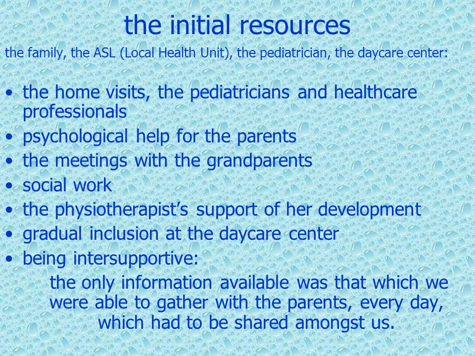 the initial resources the family, the ASL (Local Health Unit), the pediatrician, the daycare center: