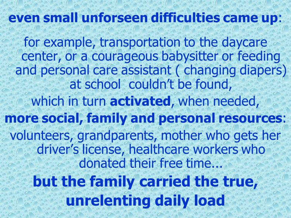 even small unforseen difficulties came up: