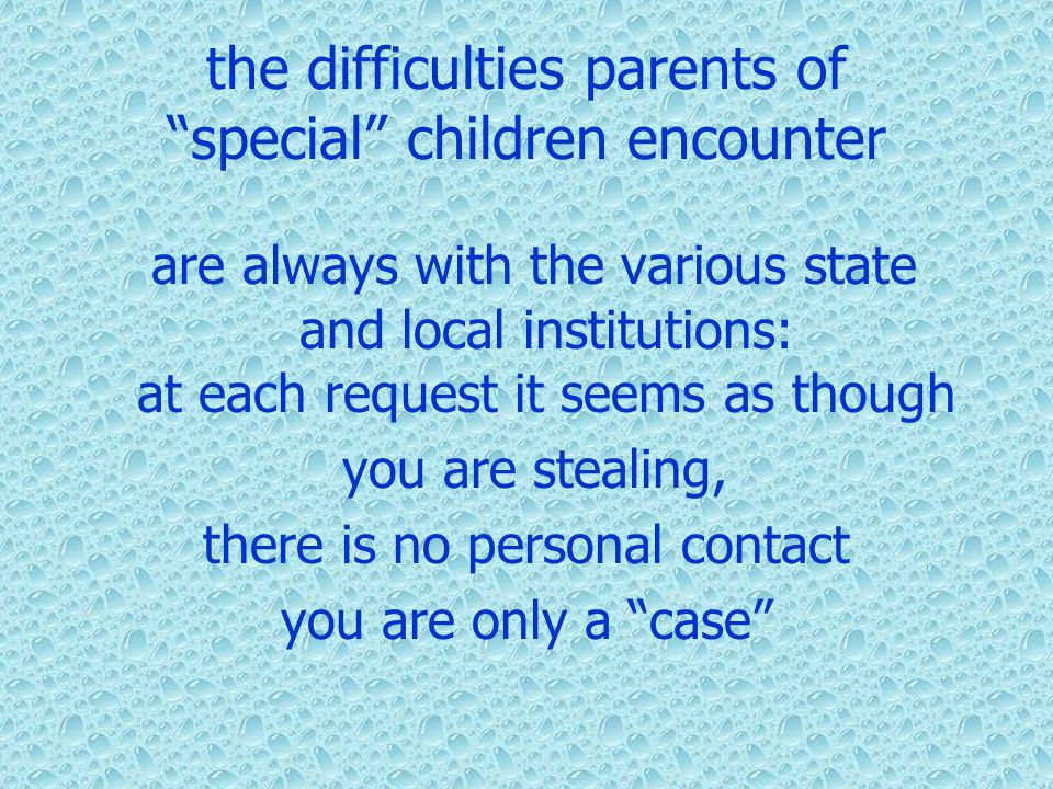 the difficulties parents of special children encounter