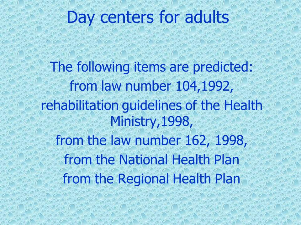 Day centers for adults The following items are predicted: