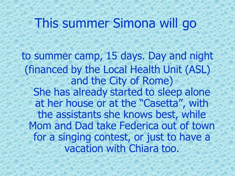 This summer Simona will go