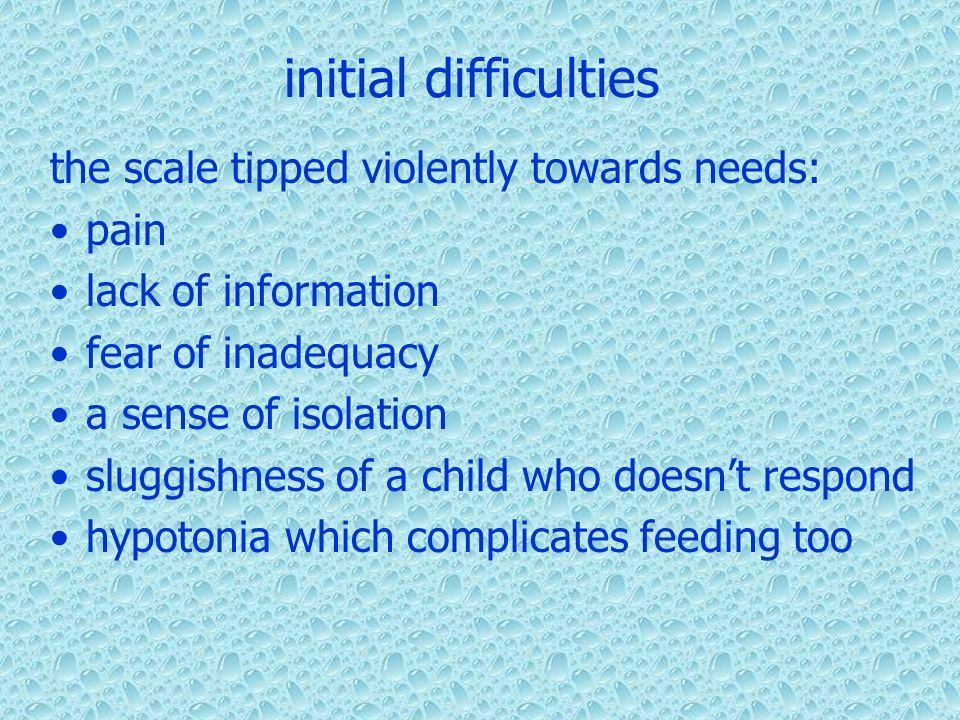 initial difficulties the scale tipped violently towards needs: pain