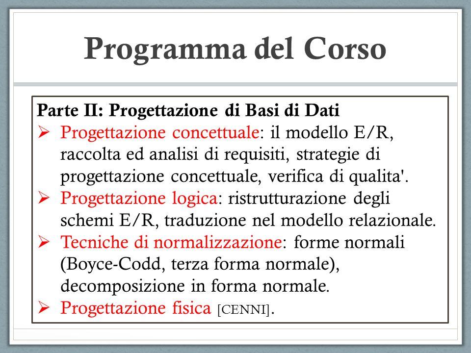 Programma del Corso Parte II: Progettazione di Basi di Dati