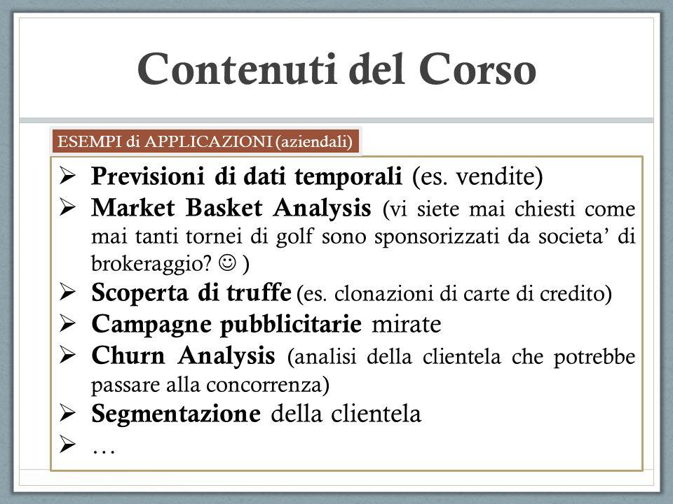 Contenuti del Corso Previsioni di dati temporali (es. vendite)