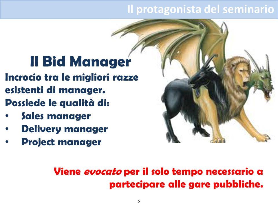 Il Bid Manager Il protagonista del seminario