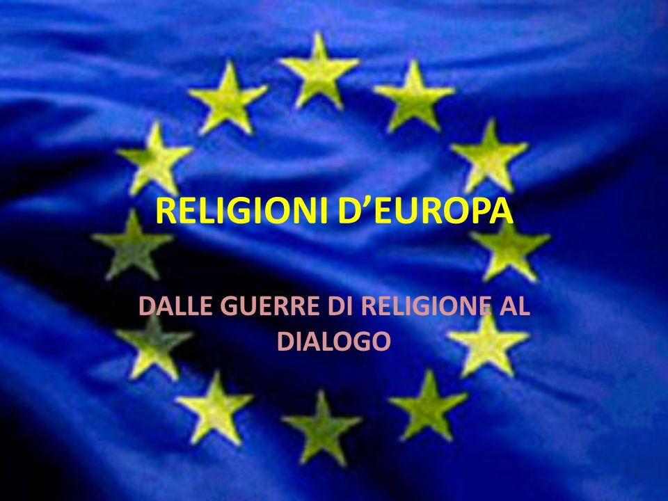 DALLE GUERRE DI RELIGIONE AL DIALOGO