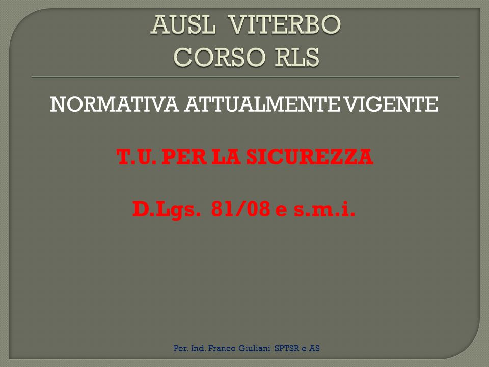 AUSL VITERBO CORSO RLS NORMATIVA ATTUALMENTE VIGENTE T.U.