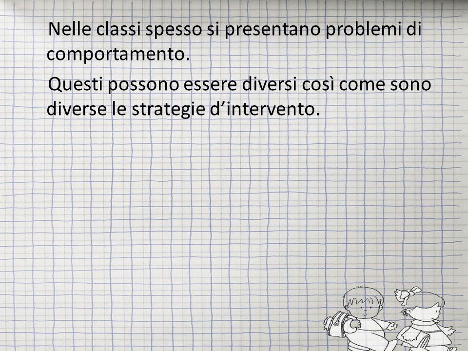 Nelle classi spesso si presentano problemi di comportamento