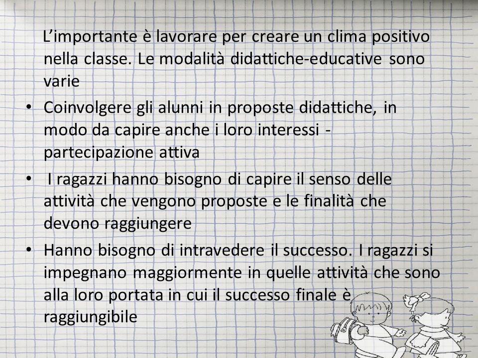 L'importante è lavorare per creare un clima positivo nella classe