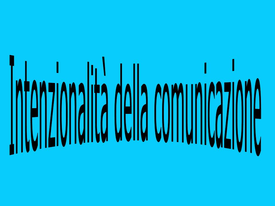 Intenzionalità della comunicazione