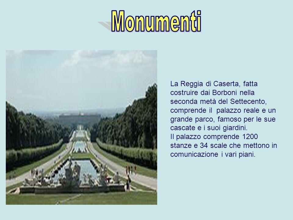 Monumenti La Reggia di Caserta, fatta costruire dai Borboni nella seconda metà del Settecento,