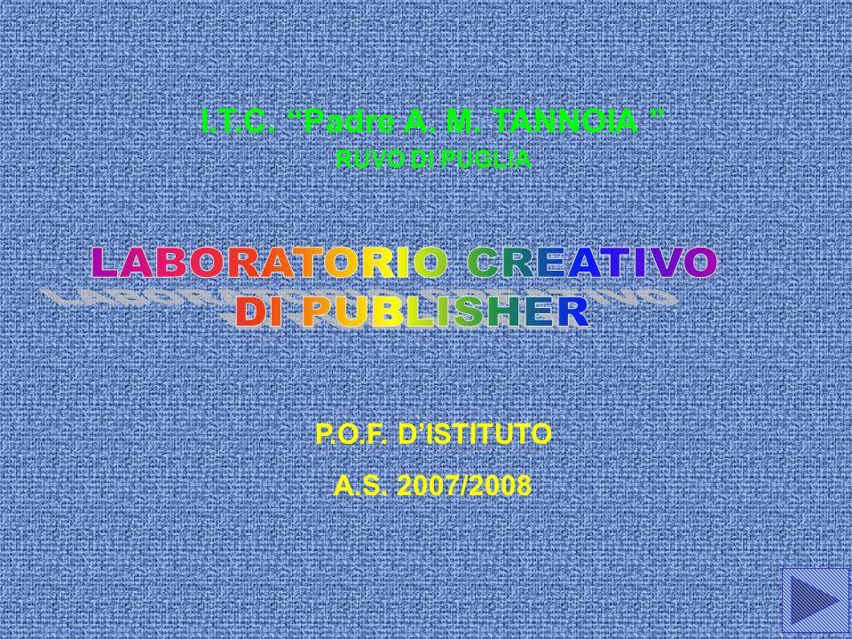 LABORATORIO CREATIVO DI PUBLISHER I.T.C. Padre A. M. TANNOIA
