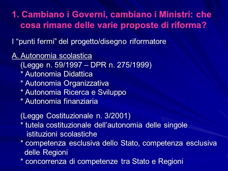 1. Cambiano i Governi, cambiano i Ministri: che cosa rimane delle varie proposte di riforma