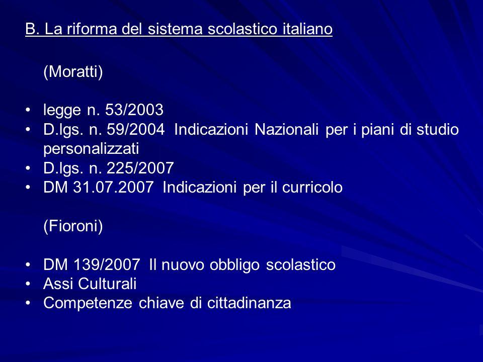 B. La riforma del sistema scolastico italiano