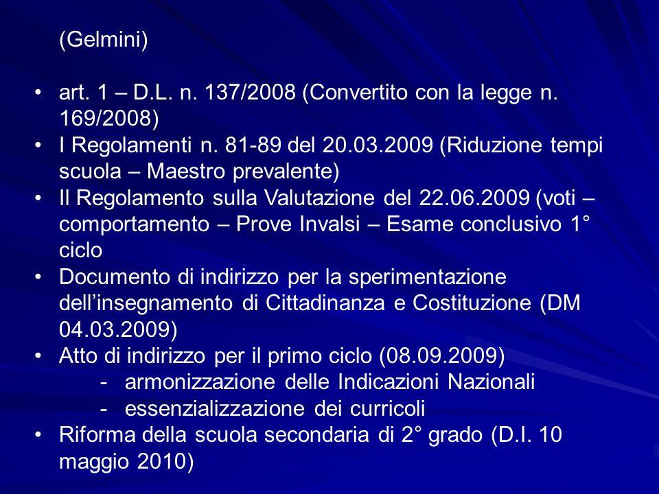 (Gelmini) art. 1 – D.L. n. 137/2008 (Convertito con la legge n. 169/2008)