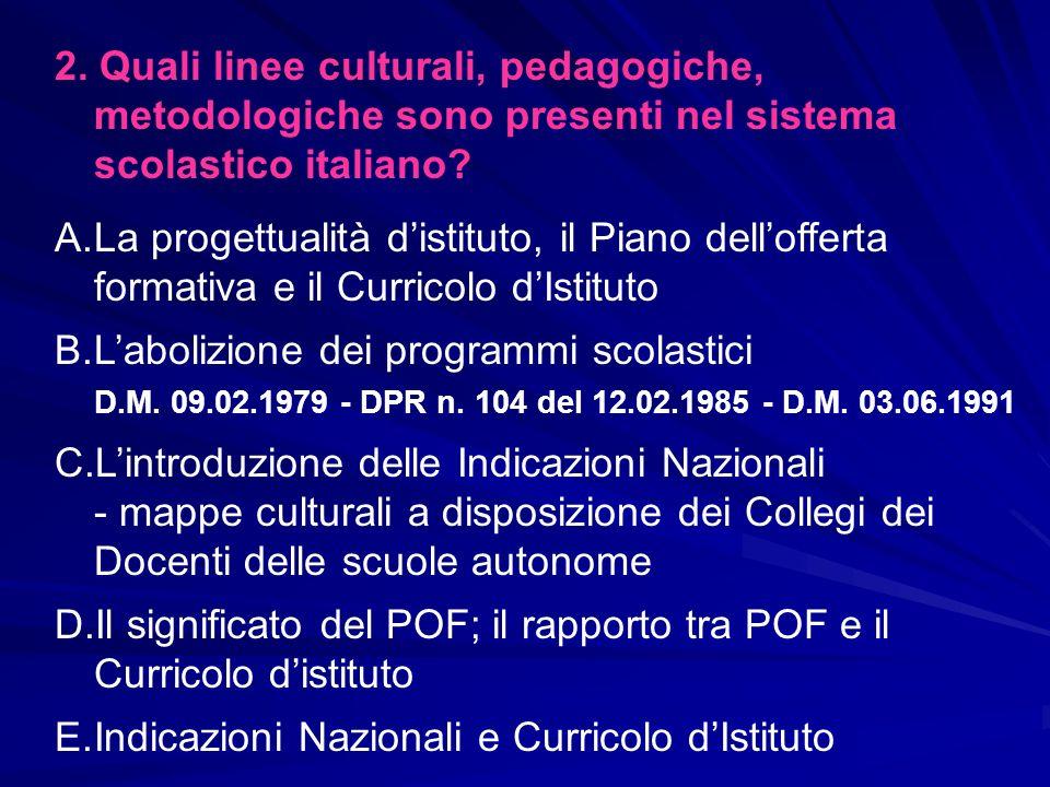 2. Quali linee culturali, pedagogiche, metodologiche sono presenti nel sistema scolastico italiano