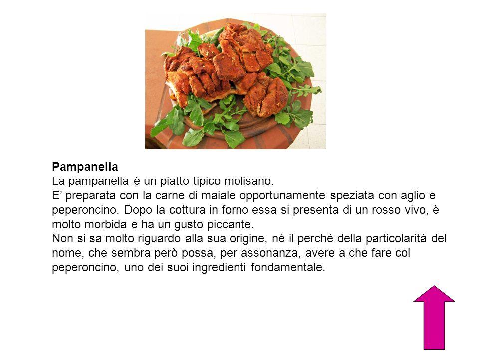 Pampanella La pampanella è un piatto tipico molisano.