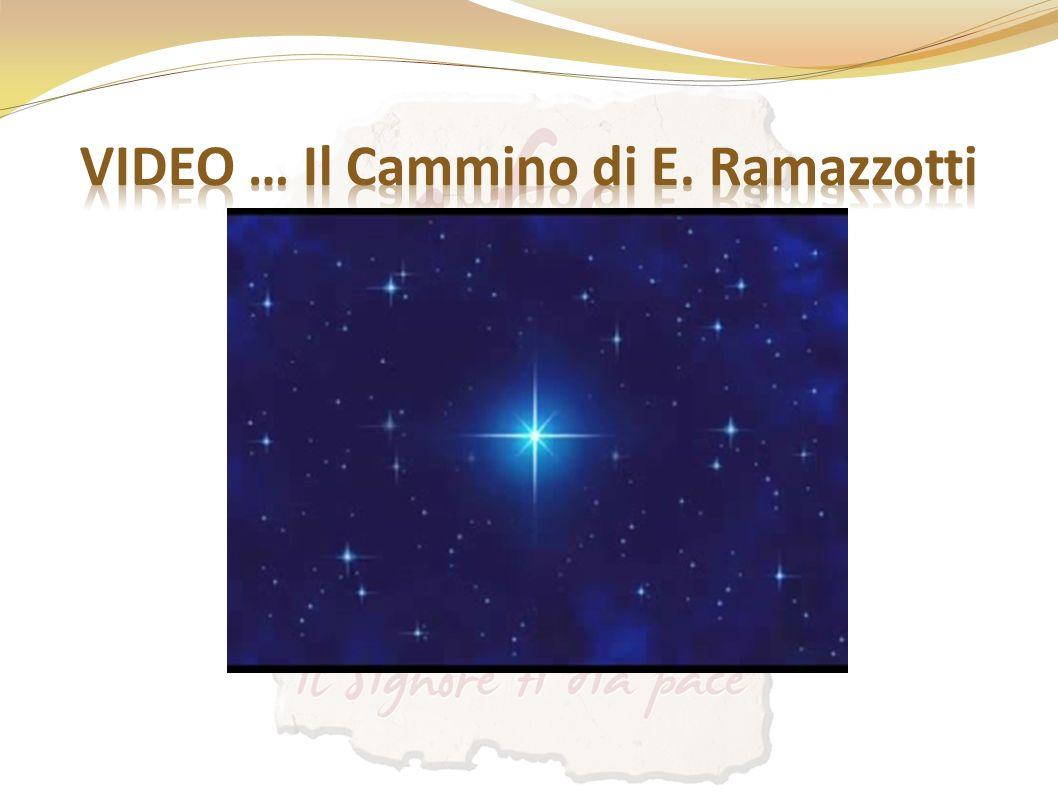 VIDEO … Il Cammino di E. Ramazzotti