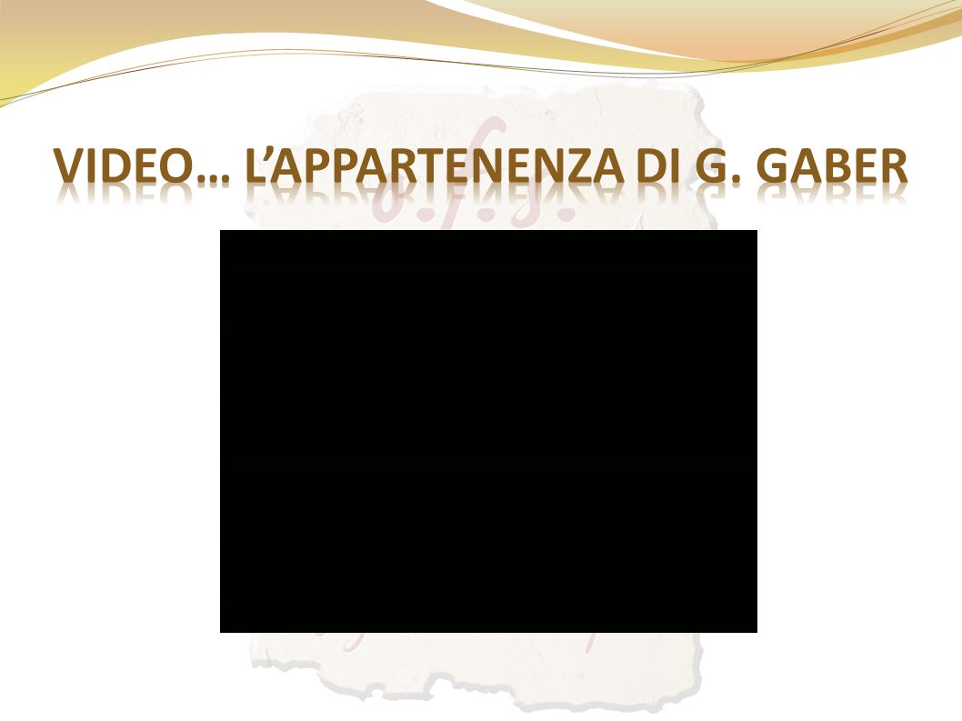 Video… L'appartenenza di G. Gaber