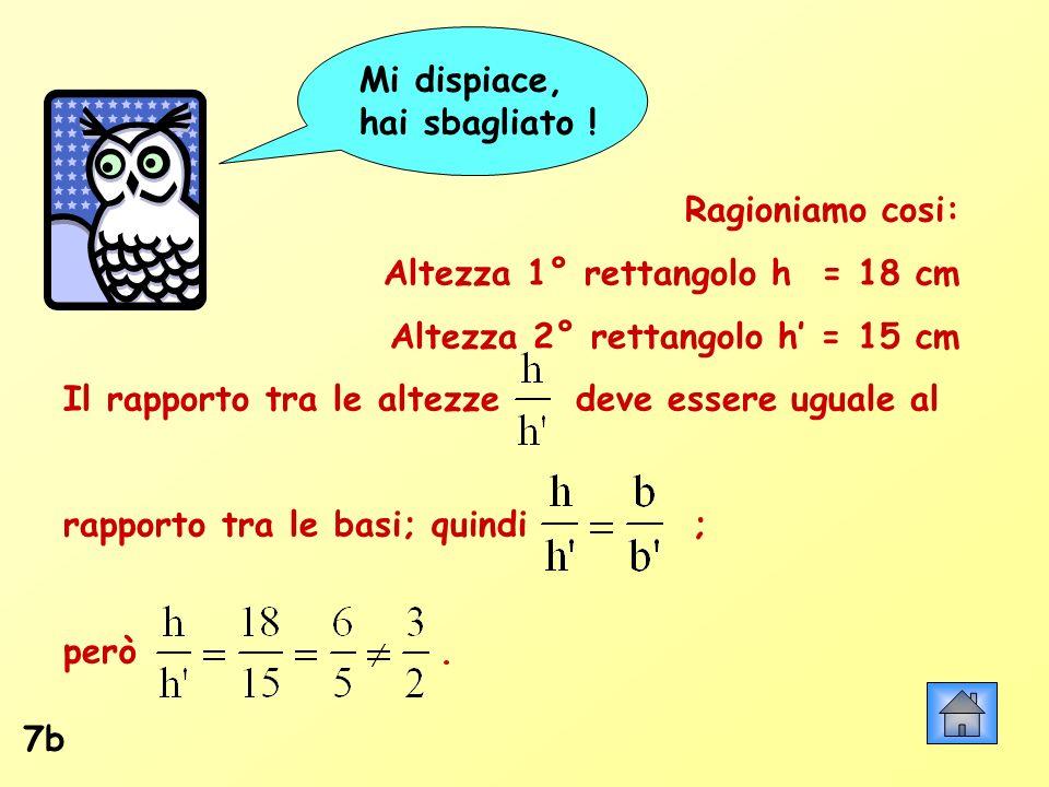 Mi dispiace, hai sbagliato ! Ragioniamo cosi: Altezza 1° rettangolo h = 18 cm. Altezza 2° rettangolo h' = 15 cm.