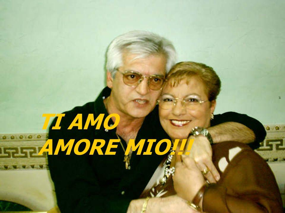 TI AMO AMORE MIO!!!
