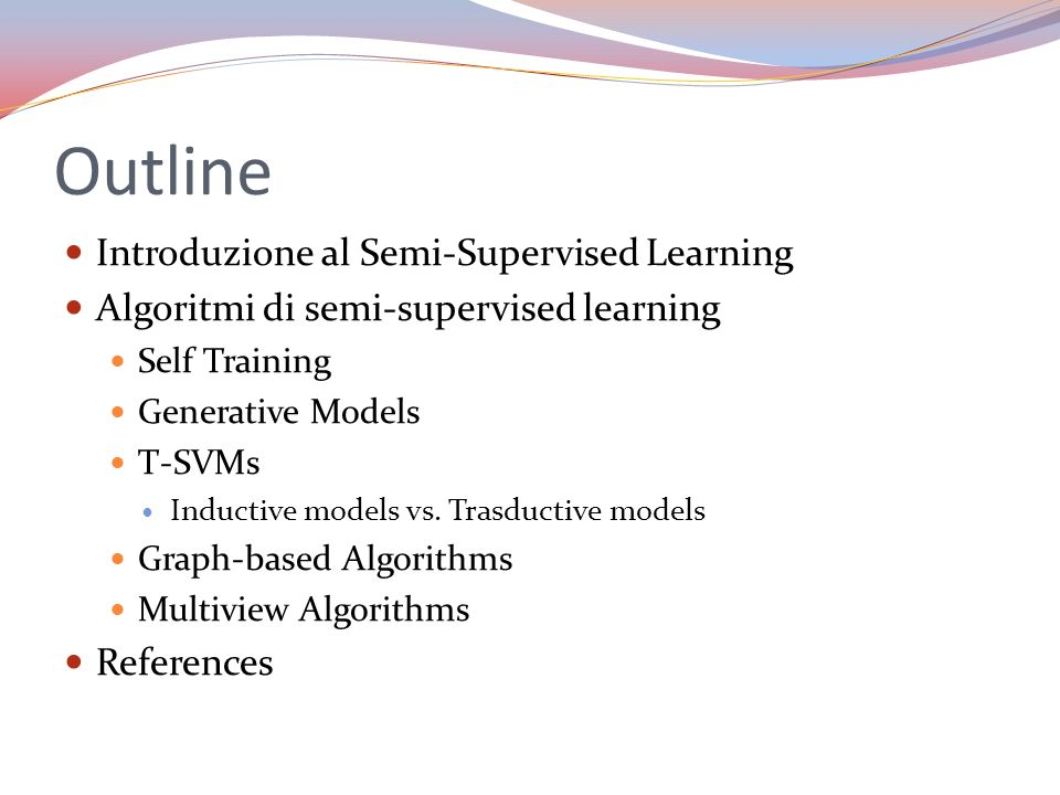 Outline Introduzione al Semi-Supervised Learning