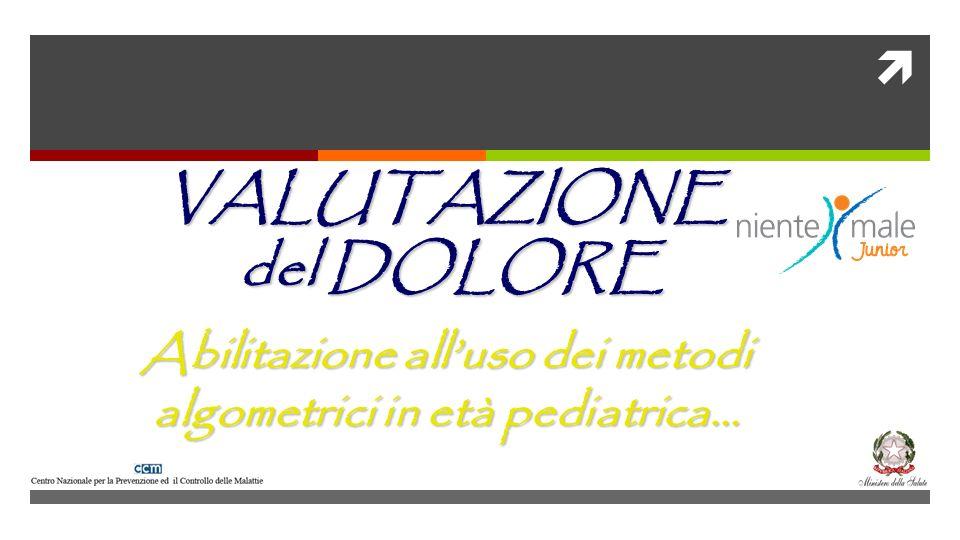 Abilitazione all'uso dei metodi algometrici in età pediatrica…